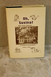 Oh Susina - Times Never Forgotten In A Land Of Enchantment By James S. Mason