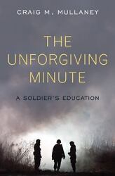 The Unforgiving Minute A Soldier's Education Mullaney, Craig M. Hardcover Coll