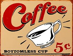 Coffee, Bottomless Cup 5c Antique Look Metal Sign 410mm X 300mm De Reduced