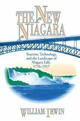 The New Niagara Tourism Technology And The Landscape Of Niagara Falls 177andhellip