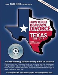 How To Do Your Own Divorce In Texas 2015-2017 An Essential Guide For Every K…
