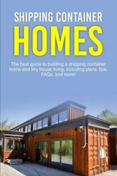 Shipping Container Homes The Best Guide To Building A Shipping Container Homandhellip