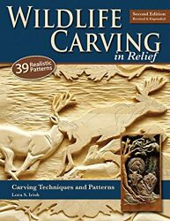Wildlife Carving In Relief Second Edition Revised And Expanded Carving Techandhellip