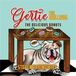 Gertie the Bulldog: The Delicious Donuts Paperback or Softback