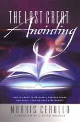 The Last Great Anointing By Cerullo, Morris Paperback Book The Fast Free