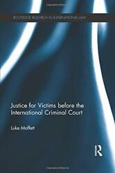 Justice For Victims Before The International Criminal Court ... By Moffett Luke