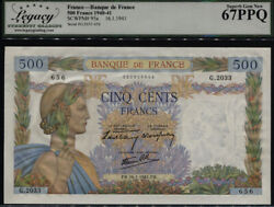 Tt Pk 95a 1940-1941 France 500 Francs Beautiful Note Lcg 67 Ppq Superb Gem New