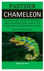 panther Chameleon: The Complete owner's manu.. 9781699820797 by Chris Oliver M.