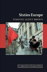 Sixties Europe Hardcover By Brown Timothy Scott Like New Used Free Shippi...