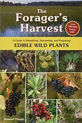 The Forager#x27;s Harvest A Guide to Identifying Harvesting and Preparing Edible ...
