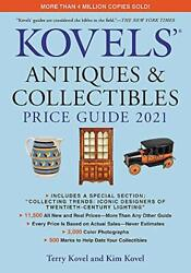 Kovels' Antiques And Collectibles Price Guide 2021 Kovels' Antiques And Collect...