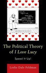 Political Theory Of I Love Lucy Speed It Up, Hardcover By Feldman, Leslie ...