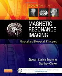Magnetic Resonance Imaging Physical And Biological Pr... By Bushong, Stewart C.
