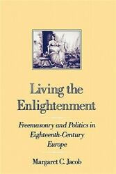 Living The Enlightenment Freemasonry And Politics In 18th-century Europe, P...