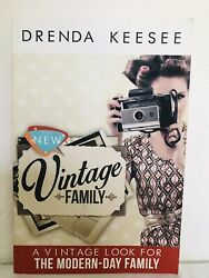 The New Vintage : Vintage Values for the Modern Day Family by Drenda Keesee