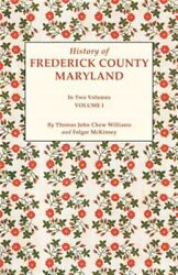 History Of Frederick County, Maryland., Brand New, Free Shipping In The Us