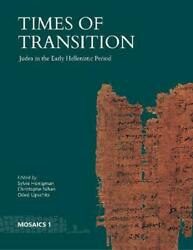 Times Of Transition Judea In The Early Hellenistic Period By Sylvie Honigman E