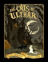 Abigail Larsonand039s The Cats Of Ulthar Lovecraft H.p. Very Good 2016-11-15