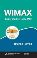 Wimax Taking Wireless To The Max, Hardcover By Pareek, Deepak, Like New Use...