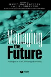 Managing The Future Strategic Foresight In The Knowledge Economy Hardcover...