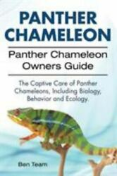 Panther Chameleon. Panther Chameleon Owners Guide. .. 9781911142348 by Team Ben