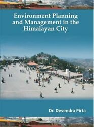 Environment Planning And Management In The Himalayan City By Pirta Book The Fast