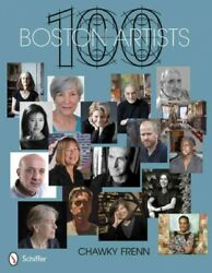 100 Boston Artists Hardcover By Frenn Chawky Brand New Free Shipping In T...