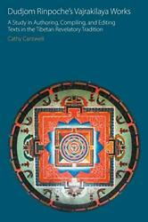 Dudjom Rinpoche's Vajraklaya Works A Study In Authoring, Compiling, And Edi…