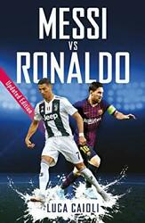 Messi Vs Ronaldo- 2019 Updated Edition The Greatest Rivalry By Caioli Lucaandhellip