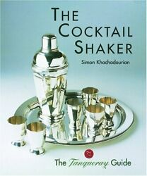 The Cocktail Shaker The Tanqueray Guide By Khachadourian Simon Hardcover