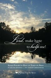 Lord, Make Haste To Help Me Seven Psalms To Pray In Times Of Need By Christ…