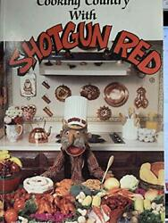 Cooking Country With Shotgun Red By Carlo Dinapoli Spiral-bound
