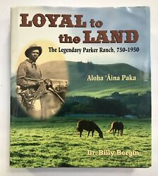 Loyal To The Land Billy Bergin Legendary Parker Ranch 750 To 1950 Hawaii Book
