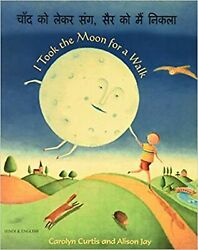 I Took The Moon For A Walk Hindi Edition [paperback] Curtis Carolyn