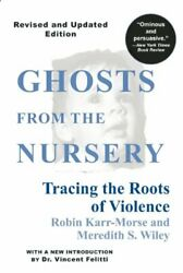 Ghosts From The Nursery Tracing The Roots Of ... By Karr-morse Robin Paperback