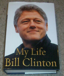President Bill Clinton Signed Autograph My Life 1st Ed Hc Book Proof 43 Hillary