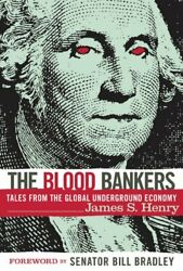The Blood Bankers Tales From The Global Undergroun... By Henry, James Paperback