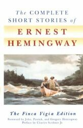 The Complete Short Stories Of Ernest Hemingway The Finc... By Hemingway, Ernest