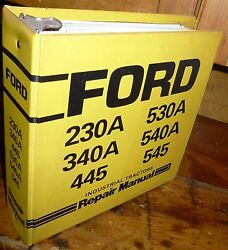 Ford 230a 340a 445 530a 540a 545 Industrial Tractor Repair Manual W/binder