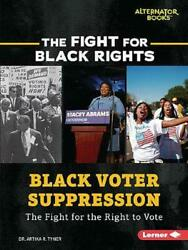 Black Voter Suppression: The Fight for the Right to Vote by Artika R. Tyner Eng