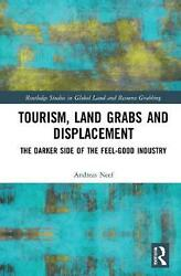 Tourism, Land Grabs And Displacement By Andreas Neef Hardcover Book Free Shippin