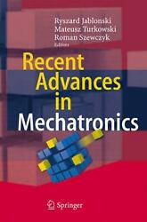 Recent Advances In Mechatronics With 487 Figures And 40 Tables By Ryszard Jablo
