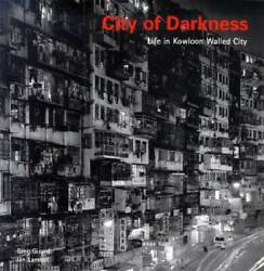 Used City Of Darkness Life In Kowloon Walled City Photo Album Japan