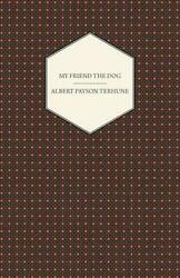 My Friend The Dog By Albert Payson Terhune English Paperback Book Free Shippin
