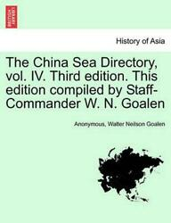 The China Sea Directory, Vol. Iv. Third Edition. This Edition Compiled By Staff-