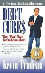 Debt Cures They Don't Want You To Know About By Trudeau, Kevin Hardback Book