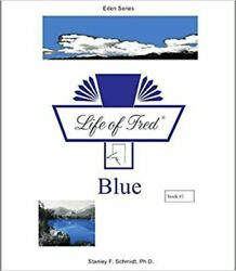 Life of Fred : Blue by Stanley F. Schmidt Good Book $9.75