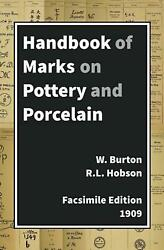 Handbook Of Marks On Pottery And Porcelain By W. Burton English Paperback Book