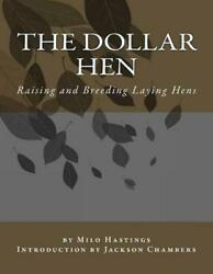 The Dollar Hen Raising And Breeding Laying Hens By Milo Hastings English Pape