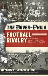 The Dover-phila Football Rivalry A Tradition Shared Through Its Greatest Games